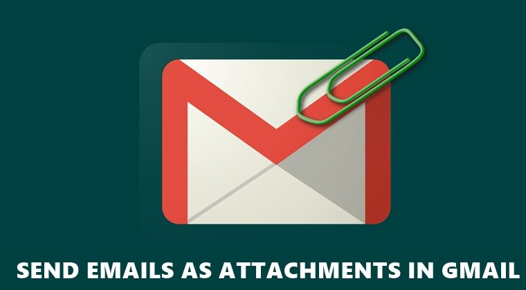 attach emails in gmail