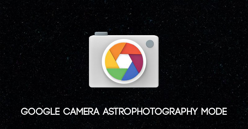 Google Camera Astrophotography Mode