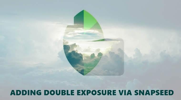 double exposure snapseed