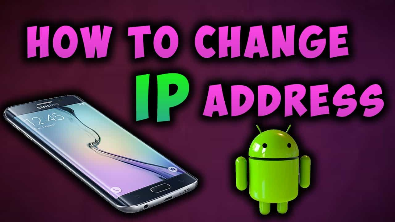 How to Change The IP Address of Our Android Device?